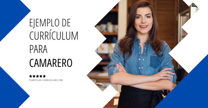 Currículum de camarero Ejemplos y guía de redacción